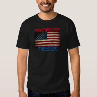 Reserved for Freedom Tee Shirt