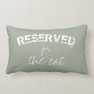 reserved for the cat quote pillow gray and white