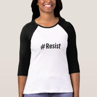 #Resist, bold black text on white T-Shirt