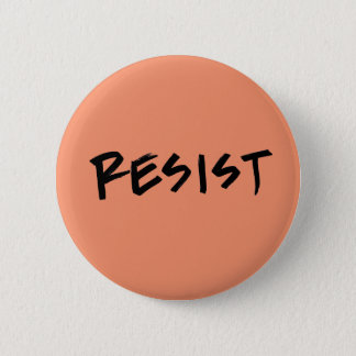 Resist Button-Standard Size- Choose your colour 6 Cm Round Badge