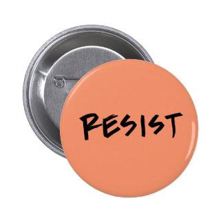 Resist Button-Standard Size- Choose your colour 6 Cm Round Badge