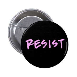 Resist Button- Standard Size with Pink Letters 6 Cm Round Badge