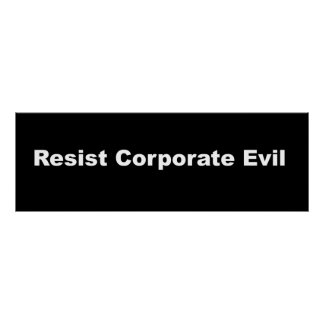 Resist Corporate Evil Wall Poster