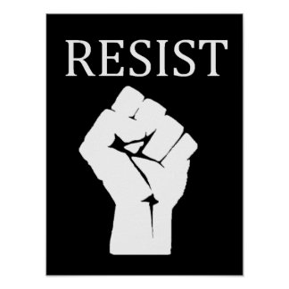 RESIST Fist Anti Donald Trump Poster