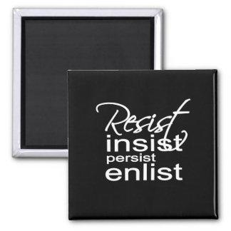 Resist Insist Persist Enlist Hillary Mantra Magnet