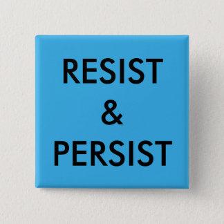 Resist & Persist, bold black text on bright blue 15 Cm Square Badge