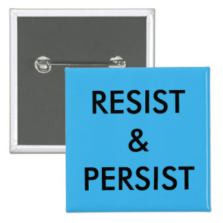 Resist & Persist, bold black text on bright blue 15 Cm Square Badge