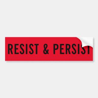 Resist & Persist, bold black text on red Bumper Sticker