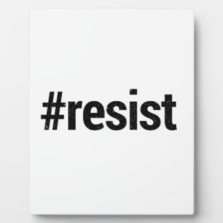 Resist Plaque