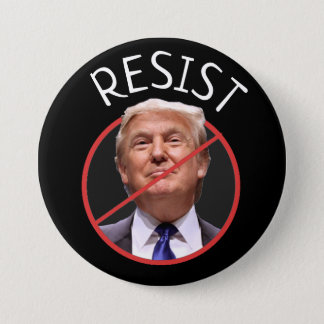 RESIST Protest  Anti Donald Trump  Button