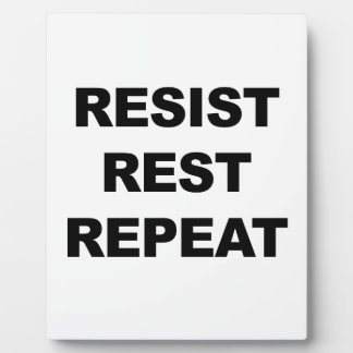 Resist, Rest, Repeat Plaque