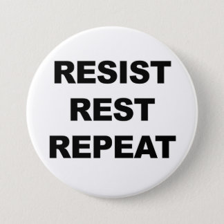 Resist, Rest, Repeat, Protest! 7.5 Cm Round Badge