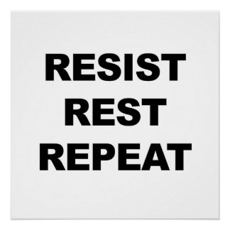 Resist, Rest, Repeat, Protest! Poster