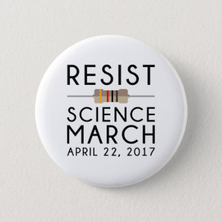Resist Science March 6 Cm Round Badge