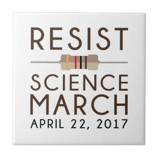 Resist Science March Ceramic Tile