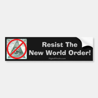 Resist the New World Order - bumper sticker