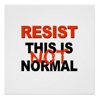 Resist - This is Not Normal Poster