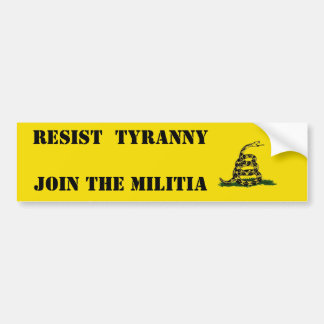 Resist Tyranny Join the Militia Bumper Sticker