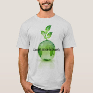Resistance is Fertile Shirt #2