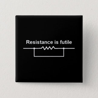 Resistance Is Futile 15 Cm Square Badge