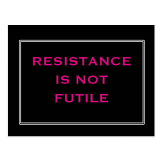 Resistance is NOT Futile black and pink Postcard