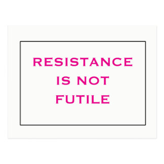 Resistance is NOT Futile Pink White Postcard