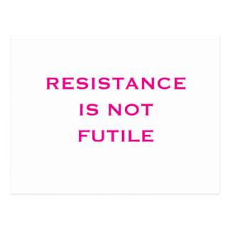 Resistance is NOT Futile Postcard