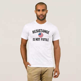 Resistance Is Not Futile Shirt Political Quote Tee