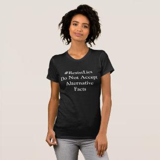 #ResistLies, Do Not Accept Alternative Facts T-Shirt