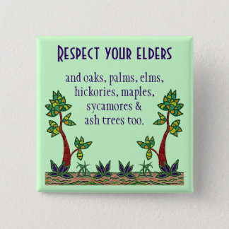 Respect all trees. Nature lovers button