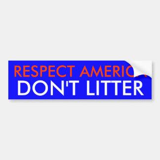 RESPECT AMERICA DON'T LITTER BUMPER STICKER