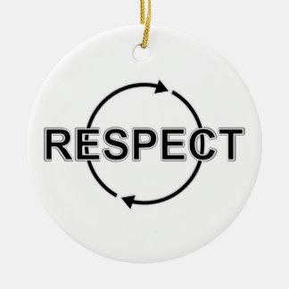 Respect Ceramic Ornament