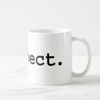 respect. coffee mug