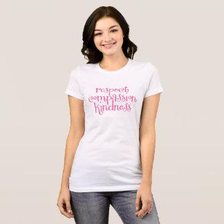 Respect Compassion Kindness. T-Shirt