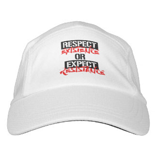 Respect Existence or Expect Resistance --  Hat