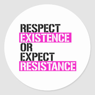 Respect Existence or Expect Resistance - Pink Live Classic Round Sticker