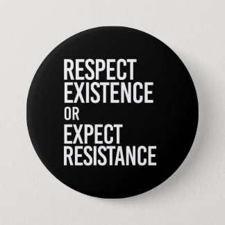 Respect Existence or Expect Resistance -- - white  7.5 Cm Round Badge