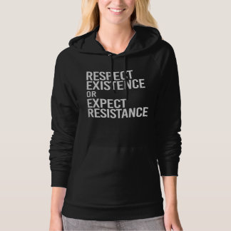 Respect Existence or Expect Resistance -- - white  Hoodie