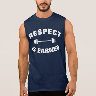 Respect Is Earned Cool Bodybuilder Weightlifting Sleeveless Shirt
