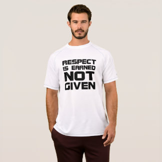 Respect Is Earned Fitness Shirt