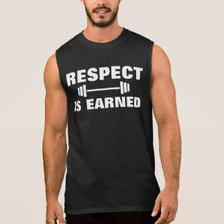 Respect is Earned Sleeveless Shirt