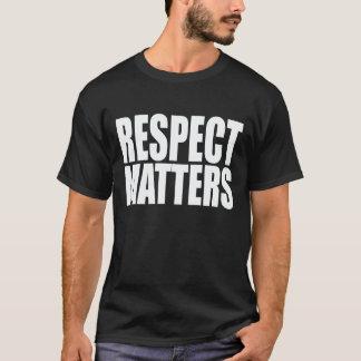 RESPECT MATTERS T-Shirt