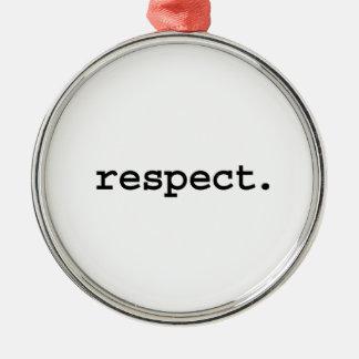 respect. metal ornament