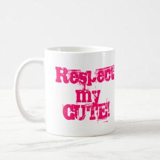 Respect my Cute Coffee Mug