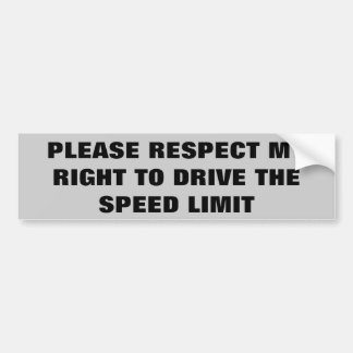 Respect My Right To Drive the Speed Limit Bumper Sticker