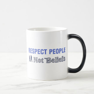 Respect People, Not Beliefs Magic Mug