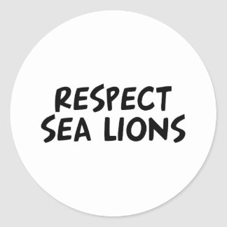 Respect Sea Lions Classic Round Sticker