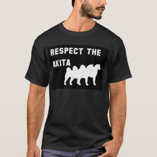 respect the akita T-Shirt