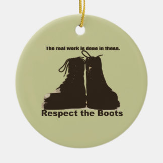 Respect The Boots : What real workers wear. Round Ceramic Decoration
