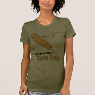 Respect The Corn Dog? T-Shirt
